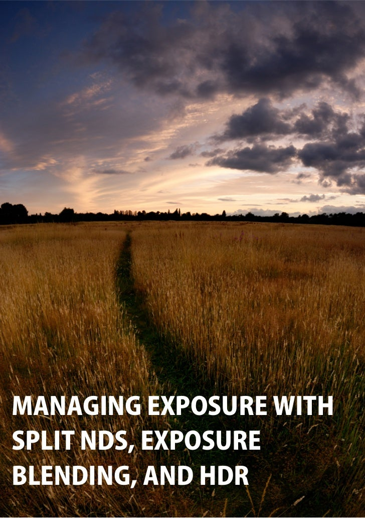 Managing exposure with graduated nds, exposure blending, and hdr