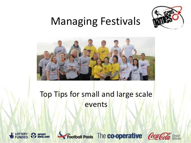 Managing FestivalsTop Tips for small and large scale              events