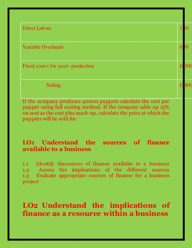 lo1 understand the sources of finance available to a business Unit 2 mfrd assignment brief lo1 understand the sources of finance available to a business p11 identify the sources of finance available to the new.