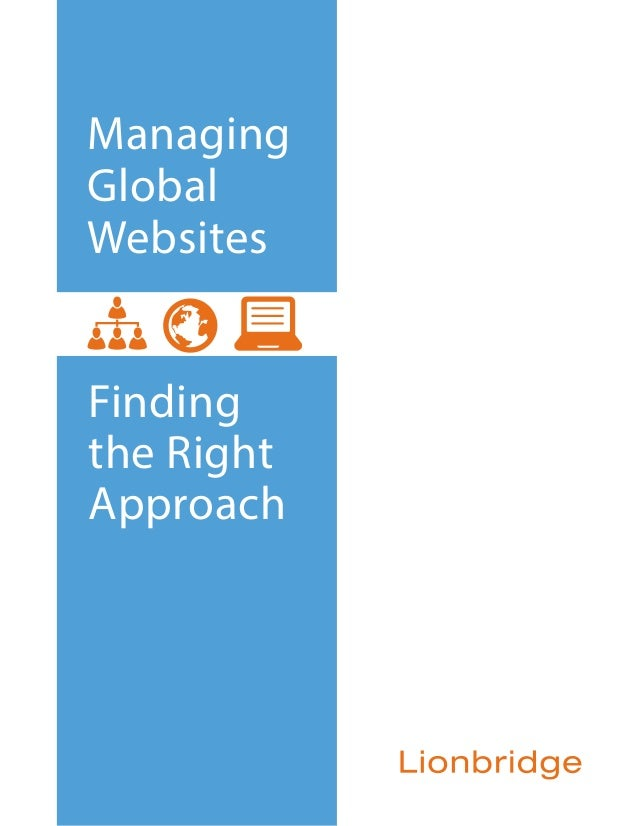 Managing Global Websites Finding the Right Approach