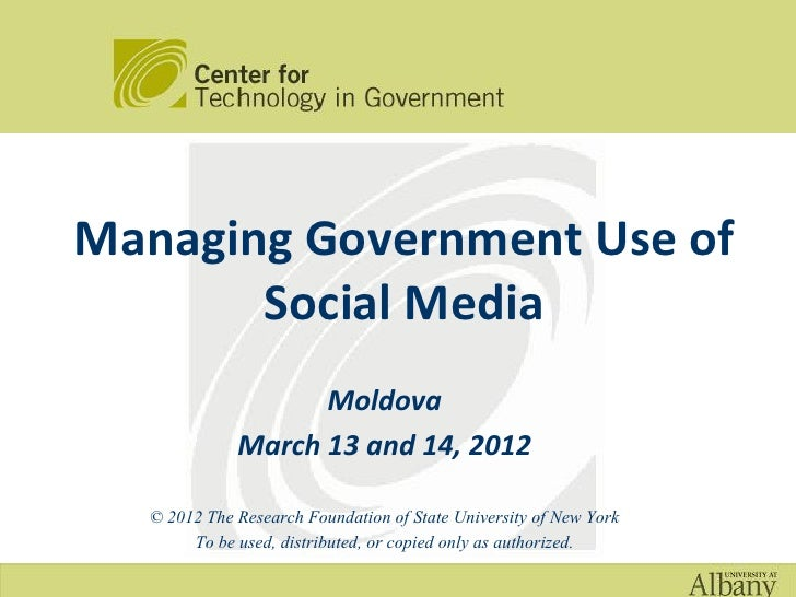 Managing Government Use of       Social Media                   Moldova             March 13 and 14, 2012  © 2012 The Rese...