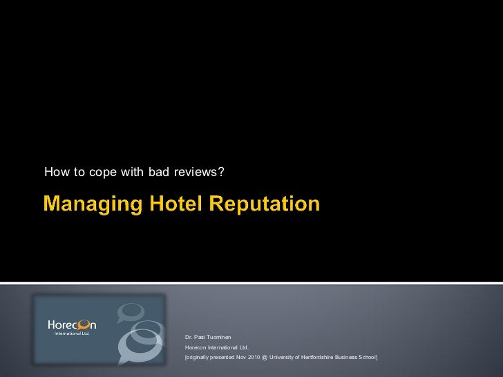 Managing hotel reputation * bad reviews