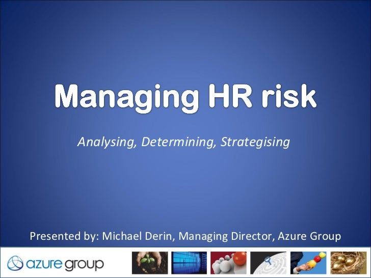 Analysing, Determining, Strategising Presented by: Michael Derin, Managing Director, Azure Group30/03/12                  ...
