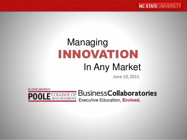 Managing Innovation in any Market
