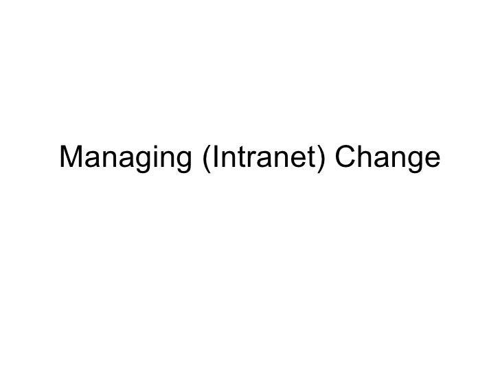 Managing (Intranet) Change