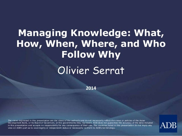 Managing Knowledge: What, How, When, Where, and Who Follow Why