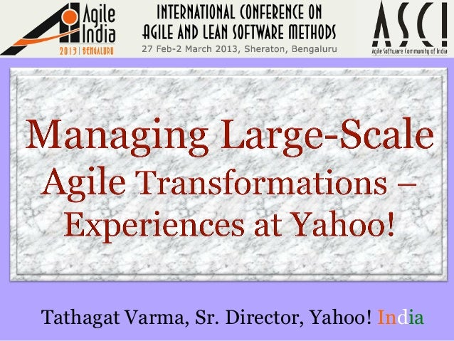 Managing Large-Scale Agile Transformations - Experiences At Yahoo!