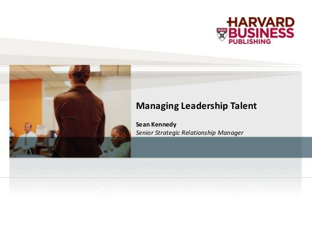 Managing Leadership TalentSean KennedySenior Strategic Relationship Manager