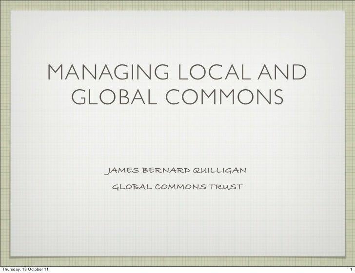 MANAGING LOCAL AND                       GLOBAL COMMONS                          JAMES BERNARD QUILLIGAN                  ...