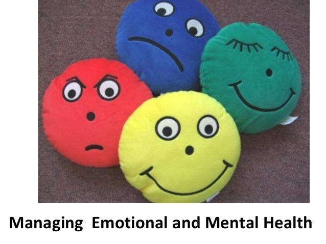 Managing mental and emotiona health