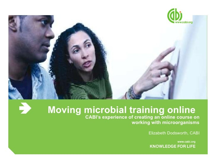 Moving microbial training online - CABI's experience of creating an online course on working with microorganisms