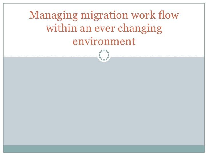 Managing migration work flow  within an ever changing       environment