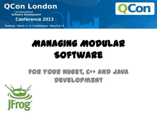 Managing ModularSoftwarefor your NuGet, C++ and JavaDevelopment