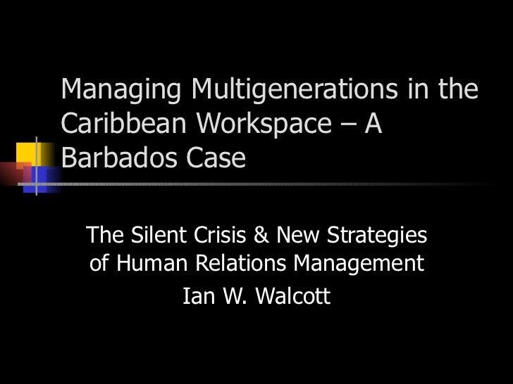 Managing multigenerations in the Barbadian workspace[1]