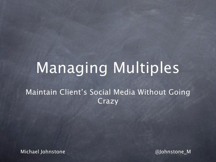 Managing multiples