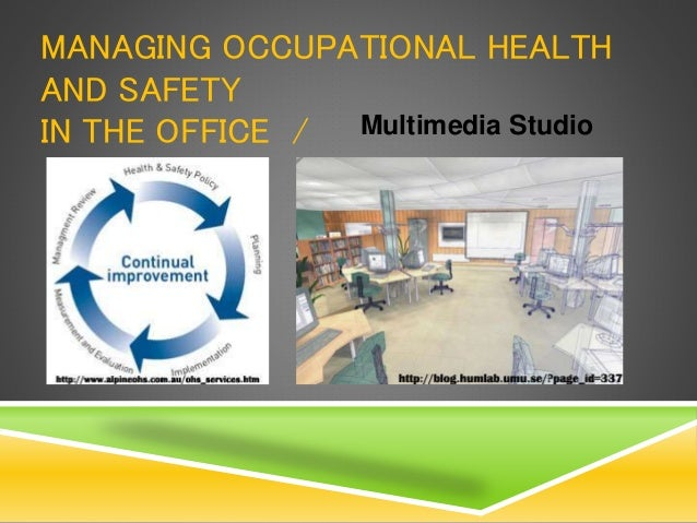 MANAGING OCCUPATIONAL HEALTH AND SAFETY IN THE OFFICE / Multimedia Studio