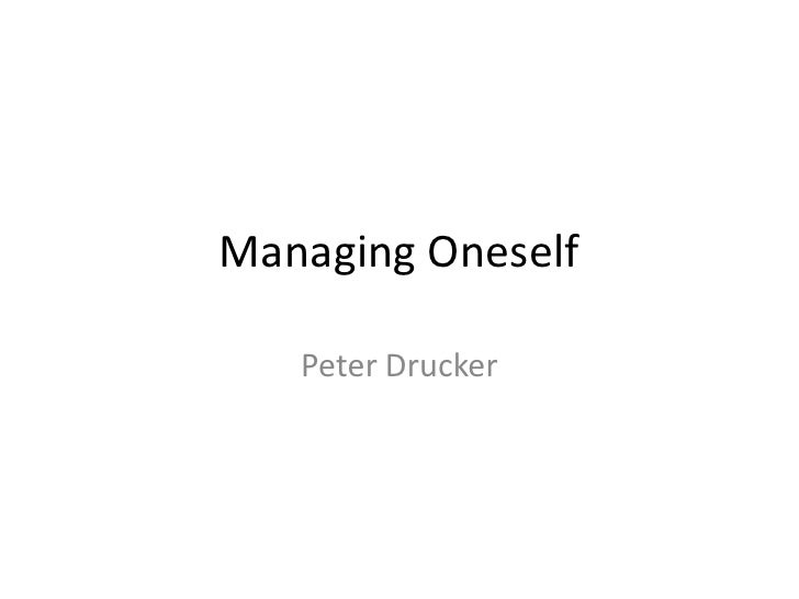 Managing Oneself<br />Peter Drucker<br />