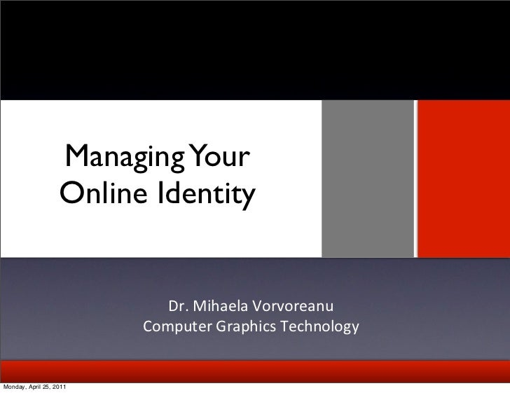 Managing Your                   Online Identity                                 Text                             Dr. Mih...