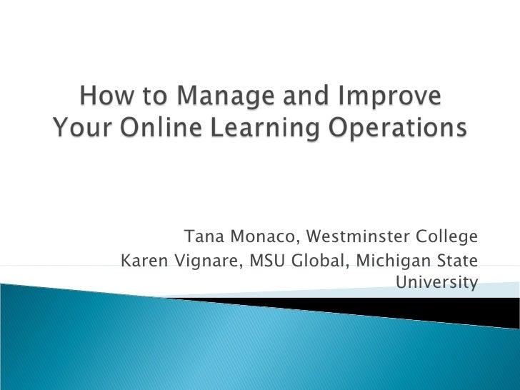 Tana Monaco, Westminster College Karen Vignare, MSU Global, Michigan State University