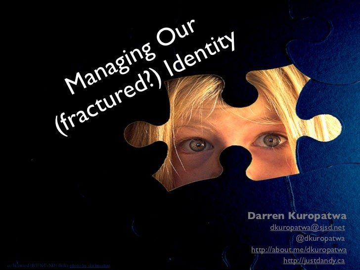Managing Our (fractured?) Identity