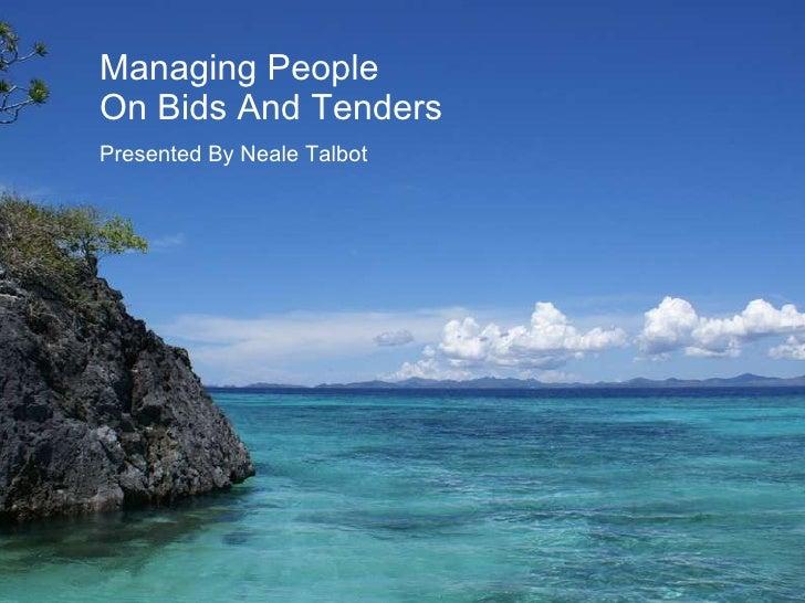 Managing People On Bids And Tenders Presented By Neale Talbot