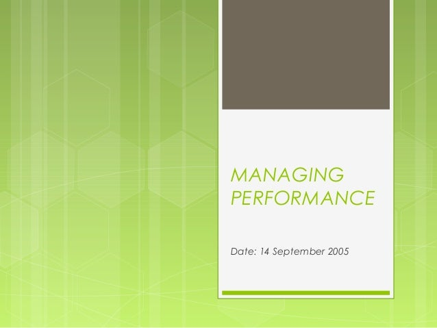 MANAGINGPERFORMANCEDate: 14 September 2005