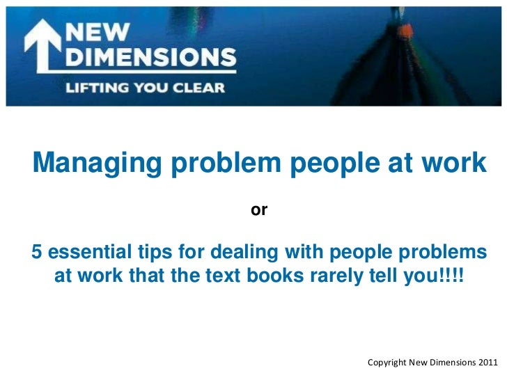Managing problem people at work<br />or<br />5 essential tips for dealing with people problems <br />at work that the text...