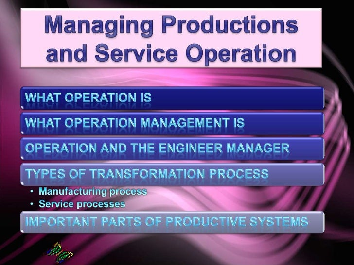 Managing productions and service operation