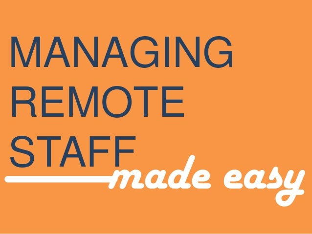 MANAGING REMOTE STAFF  made easy