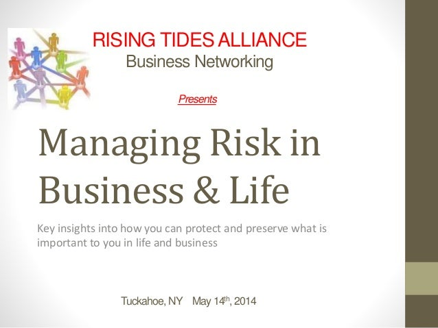 Managing Risk in Business & Life Key insights into how you can protect and preserve what is important to you in life and b...