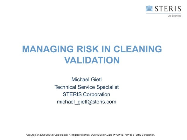 MANAGING RISK IN CLEANING       VALIDATION                               Michael Gietl                        Technical Se...