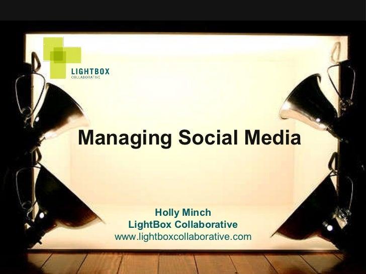 Managing Social Media Holly Minch LightBox Collaborative www.lightboxcollaborative.com