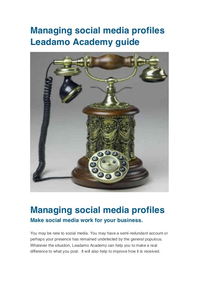 Managing social media profiles Leadamo Academy guide 	     	     Managing social media profiles Make social media work for...