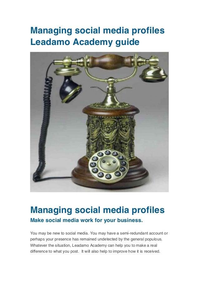 Managing social media profiles leadamo academy guide