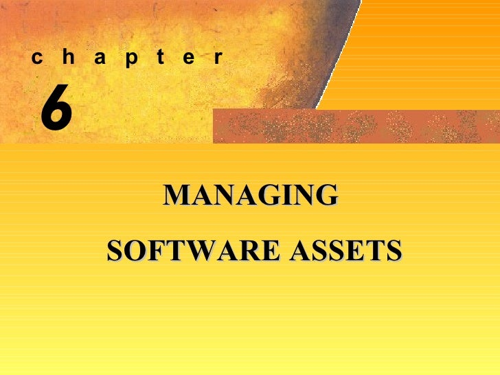 6 MANAGING  SOFTWARE ASSETS c  h  a  p  t  e  r