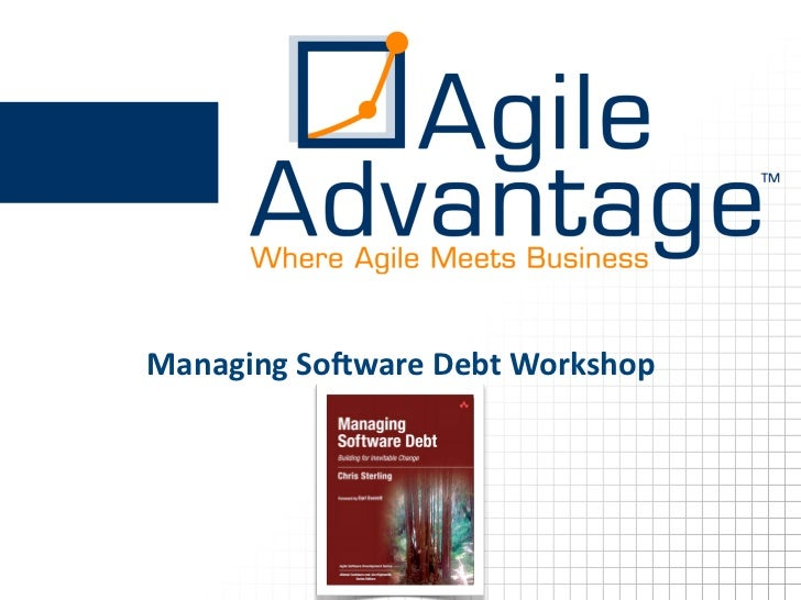 Managing	  So)ware	  Debt	  Workshop
