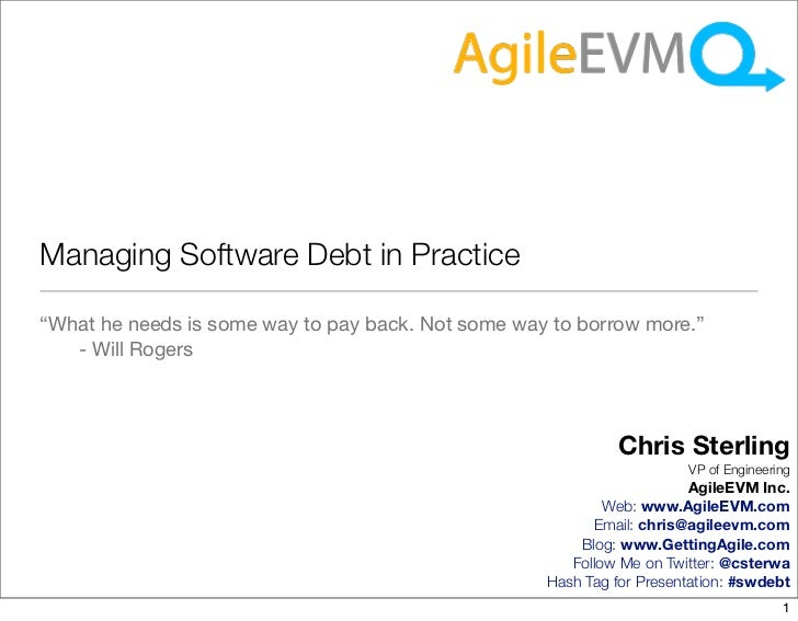 """Managing Software Debt in Practice""""What he needs is some way to pay back. Not some way to borrow more.""""   - Will Rogers   ..."""