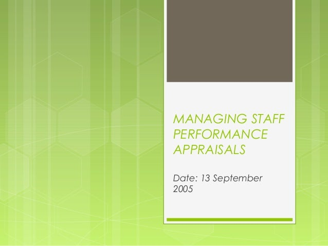 MANAGING STAFFPERFORMANCEAPPRAISALSDate: 13 September2005