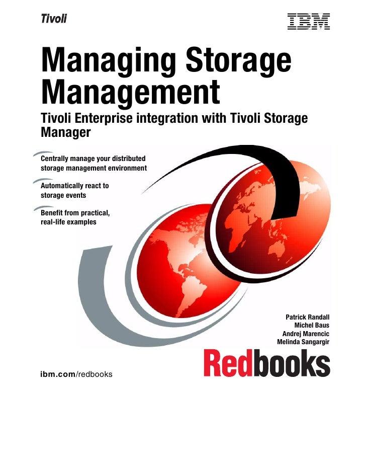 Managing storage management tivoli enterprise integration with tivoli storage manager sg246117