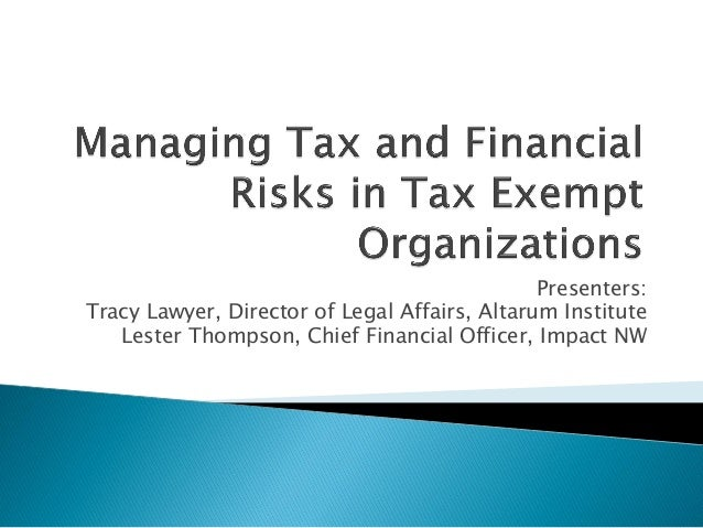 Presenters: Tracy Lawyer, Director of Legal Affairs, Altarum Institute Lester Thompson, Chief Financial Officer, Impact NW