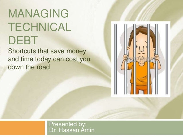 Understanding and Managing Technical Debt