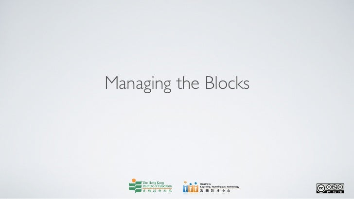 Managing the Blocks