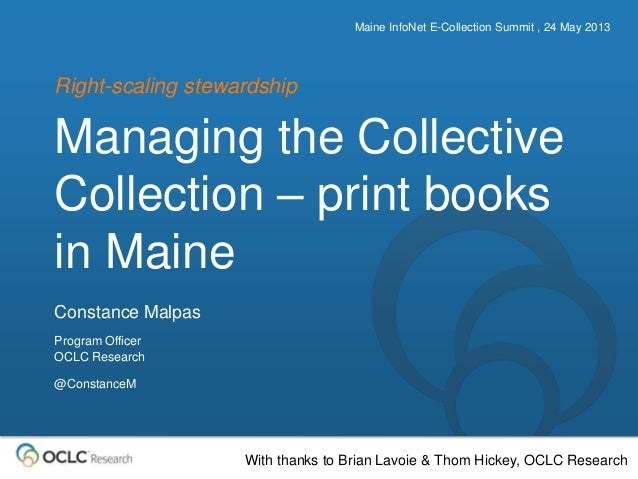The world's libraries. Connected.Managing the CollectiveCollection – print booksin MaineRight-scaling stewardshipMaine Inf...