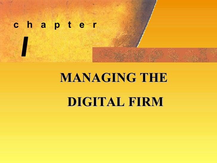 1 MANAGING THE DIGITAL FIRM c  h  a  p  t  e  r