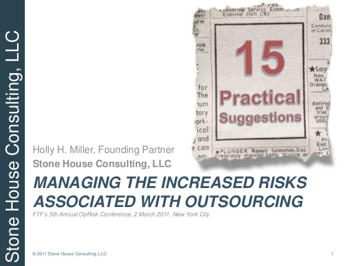 15<br />PracticalSuggestions<br />Managing the increased risks associated with outsourcingFTF's 5th Annual OpRisk Conferen...