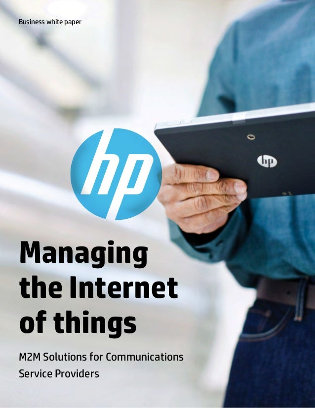 Managing the Internet of things M2M Solutions for Communications Service Providers Business white paper