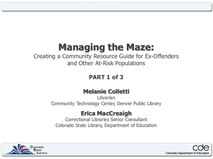 Managing the Maze:<br />Creating a Community Resource Guide for Ex-Offenders<br />and Other At-Risk Populations<br />PART ...