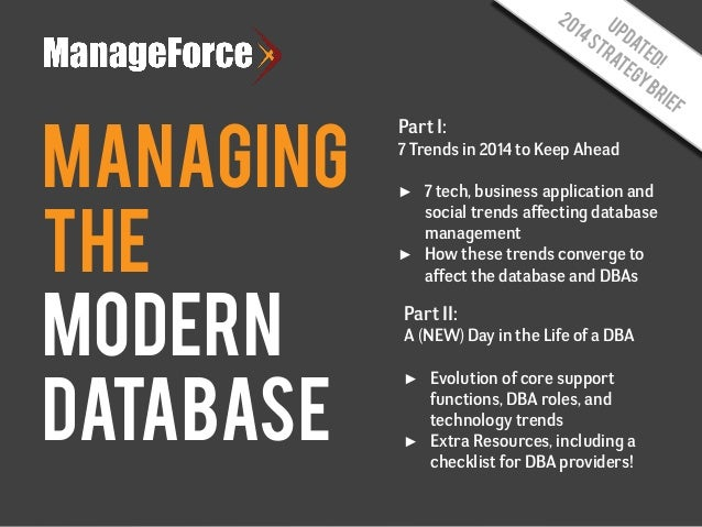 MANAGING THE MODERN DATABASE  Part I: 7 Trends in 2014 to Keep Ahead 7 tech, business application and social trends affect...