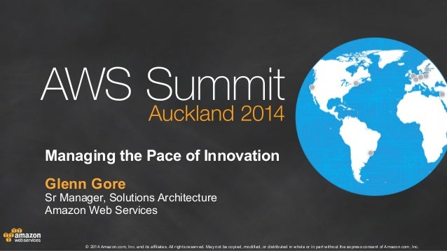 AWS Summit Auckland 2014 | Managing the Pace of Innovation: Behind the Scenes at AWS