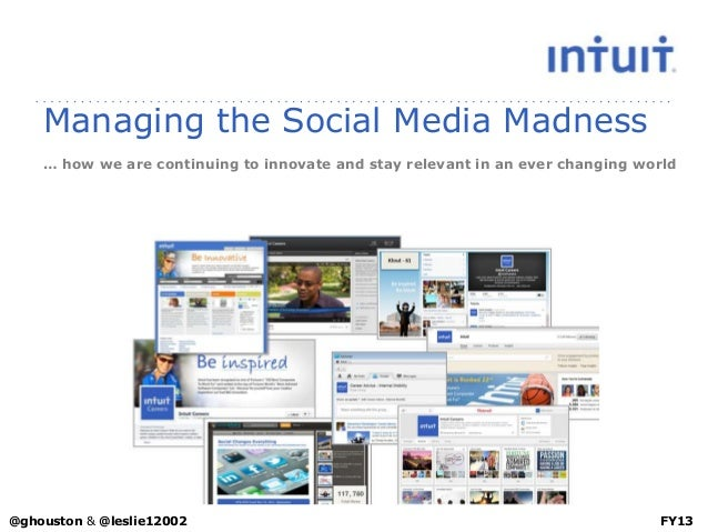 Managing the Social Media Madness… how we are continuing to innovate and stay relevant in an ever changing worldFY13@ghous...